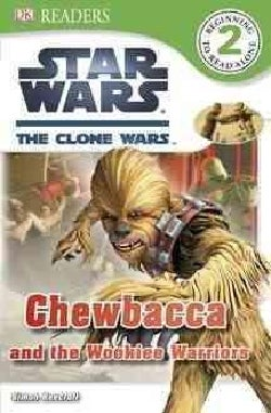 Chewbacca and the Wookiee Warriors (Paperback)