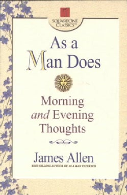 As a Man Does: Morning and Evening Thoughts (Paperback)