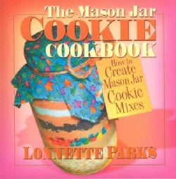 The Mason Jar Cookie Cookbook (Paperback)