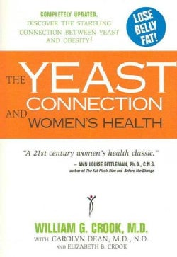The Yeast Connection and Women's Health (Paperback)