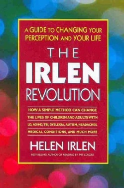 The Irlen Revolution: A Guide to Changing Your Perception and Your Life (Paperback)