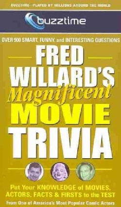 Fred Willard's Magnificent Movie Trivia: Put Your Knowledge of Movies, Actors, Facts & Firsts to the Test (Paperback)