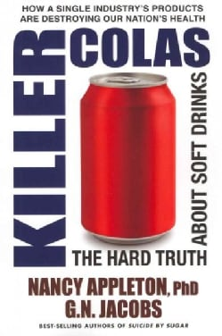 Killer Colas: The Hard Truth About Soft Drinks (Paperback)