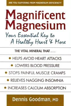 Magnificent Magnesium: Your Essential Key to a Healthy Heart and More (Paperback)