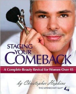 Staging Your Comeback: A Complete Beauty Revival for Women Over 45 (Paperback)