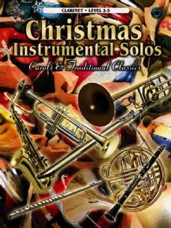 Christmas Instrumental Solos: Carols & Traditional Classics : Clarinet Level 2 - 3
