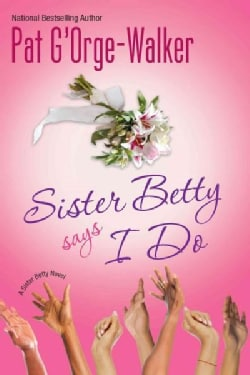 Sister Betty Says I Do (Paperback)