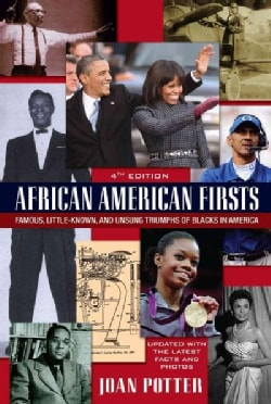 African American Firsts: Famous, Little-Known and Unsung Triumphs of Blacks in America (Paperback)