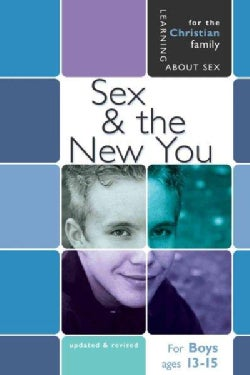 Sex and the New You: For Young Men Ages 13-15 (Paperback)