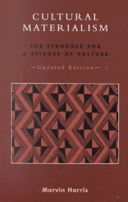 Cultural Materialism: The Struggle for a Science of Culture (Paperback)