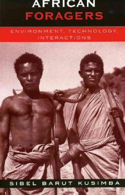 African Foragers: Environment, Technology, Interactions (Paperback)