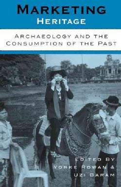 Marketing Heritage: Archaeology and the Consumption of the Past (Paperback)