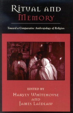 Ritual and Memory: Towards a Comparative Anthropology of Religion (Paperback)