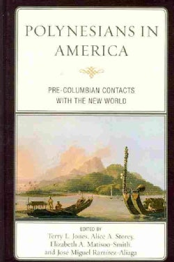 Polynesians in America: Pre-Columbian Contacts With the New World (Hardcover)