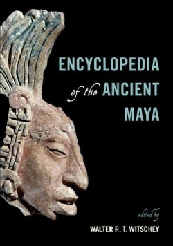 Encyclopedia of the Ancient Maya (Hardcover)