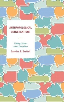 Anthropological Conversations: Talking Culture Across Disciplines (Hardcover)
