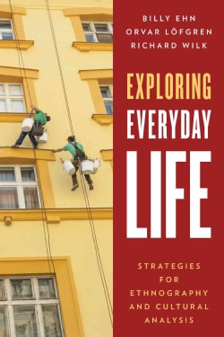 Exploring Everyday Life: Strategies for Ethnography and Cultural Analysis (Hardcover)