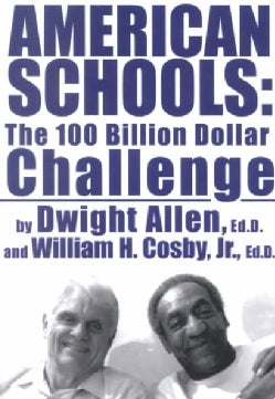 American Schools: The 100 Billion Dollar Challenge (Paperback)