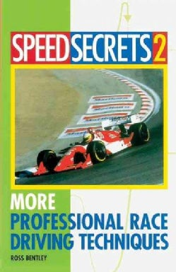 Speed Secrets II: More Professional Race Driving Techniques (Paperback)