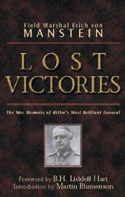 Lost Victories: War Memoirs of Hitlers Most Brilliant General (Paperback)