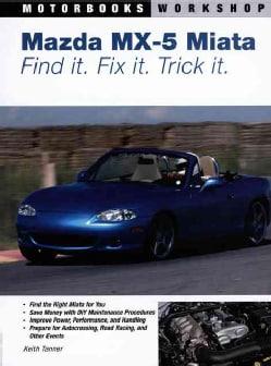Mazda MX-5 Miata: Find It, Fix It, Trick It (Paperback)