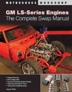 GM LS-Series Engines: The Complete Swap Manual (Paperback)