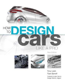 How to Design Cars Like a Pro (Paperback)