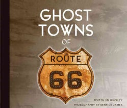 Ghost Towns of Route 66 (Hardcover)