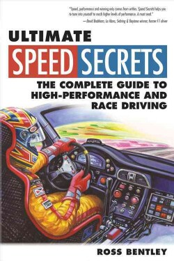 Ultimate Speed Secrets: The Complete Guide to High-Performance and Race Driving (Paperback)