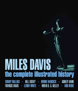 Miles Davis: The Complete Illustrated History (Hardcover)