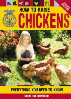 How to Raise Chickens: Everything You Need to Know (Paperback)