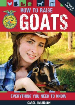 How to Raise Goats: Everything You Need to Know (Paperback)