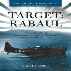 Target: The Allied Siege of Japan's Most Infamous Stronghold, March 1943-August 1945 (Hardcover)