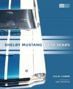 Shelby Mustang: Fifty Years (Hardcover)