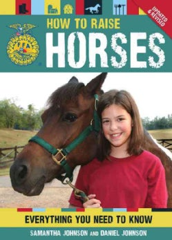 How to Raise Horses: Everything You Need to Know (Paperback)