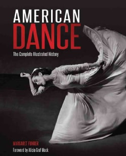 American Dance: The Complete Illustrated History (Hardcover)