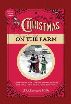 Christmas on the Farm: A Collection of Favorite Recipes, Stories, Gift Ideas, and Decorating Tips from the Farmer... (Paperback)