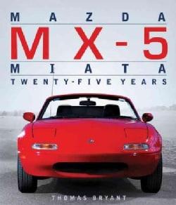 Mazda MX-5 Miata: Twenty-Five Years (Hardcover)