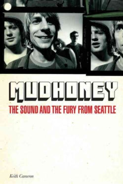 Mudhoney: The Sound and the Fury from Seattle (Paperback)