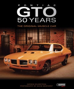 Pontiac GTO 50 Years: The Original Muscle Car (Hardcover)