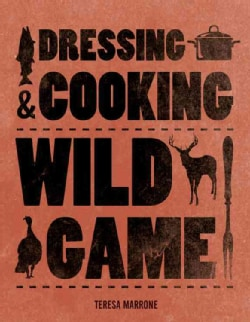 Dressing & Cooking Wild Game (Paperback)