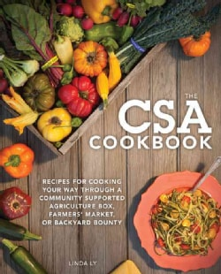 The CSA Cookbook: No-Waste Recipes for Cooking Your Way Through a Community Supported Agriculture Box, Farmers' M... (Hardcover)