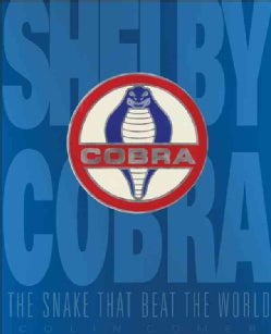 Shelby Cobra: The Snake That Conquered the World (Hardcover)