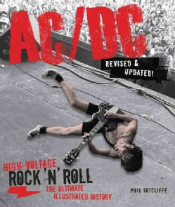 AC/DC: High-voltage, Rock 'n' Roll the Ultimate Illustrated History (Paperback)