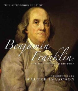 The Autobiography of Benjamin Franklin: The Complete Illustrated History (Hardcover)