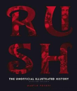 Rush: The Unofficial Illustrated History (Hardcover)