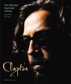Clapton: The Ultimate Illustrated History (Paperback)