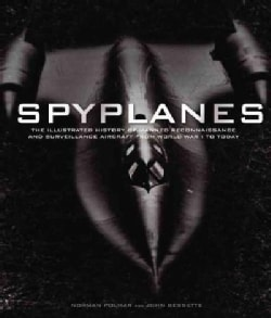 Spyplanes: The Illustrated History of Manned Reconnaissance and Surveillance Aircraft from World War I to Today (Hardcover)