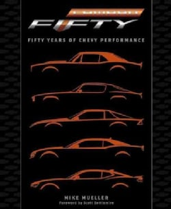 Camaro: Fifty Years of Chevy Performance (Hardcover)