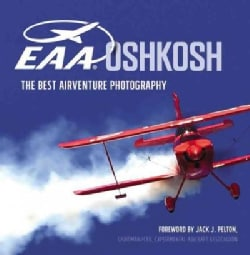 Eaa Oshkosh: The Best Airventure Photography (Paperback)